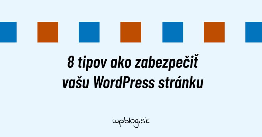 8 tipov ako zabezpečiť WordPress
