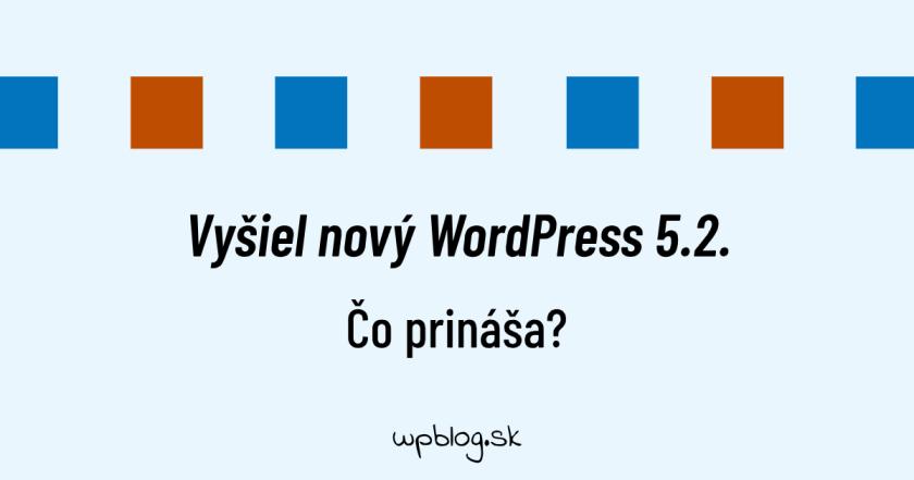 Nová verzia WordPress 5.2